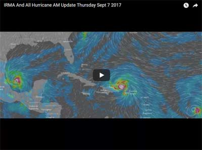 IRMA And All Hurricane AM Update Thursday Sept 7 2017